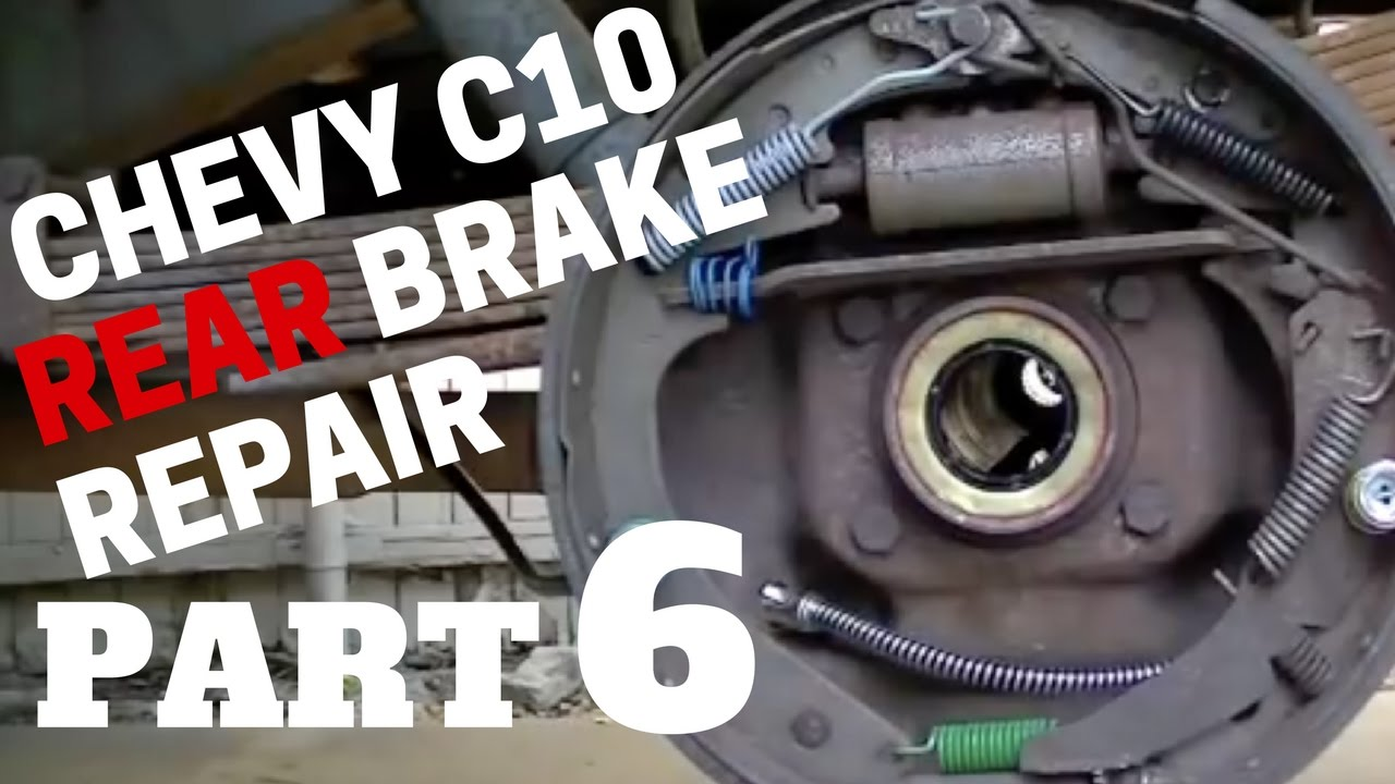 Part 6 Chevy Rear Brake Repair
