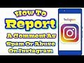 How To Report Comment As Spam Or Abuse On Instagram In Mobile