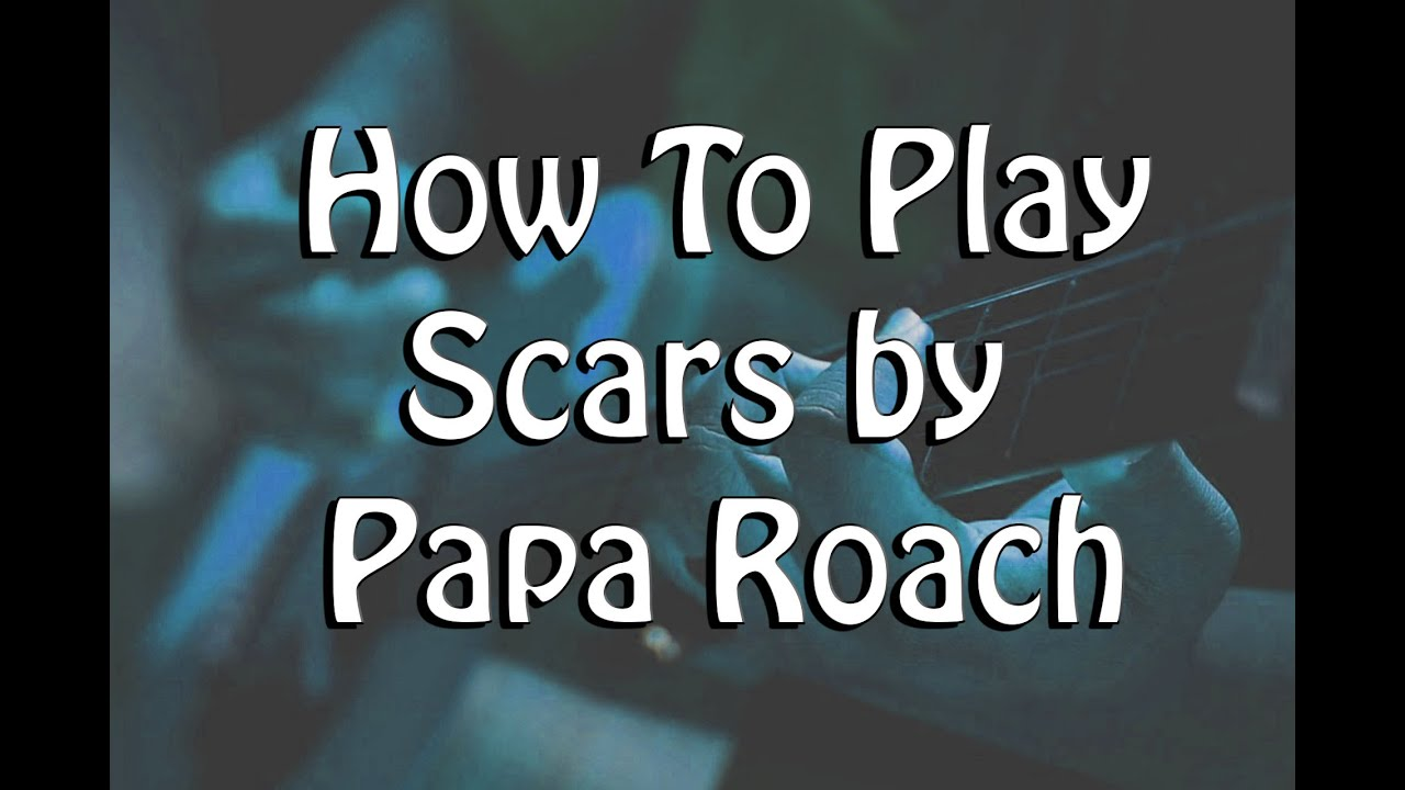 How To Play Scars By Papa Roach On Guitar Acoustic Youtube