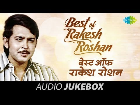 Best Songs Of Rakesh Roshan | Bollywood Songs | Hits Of Rakesh Roshan