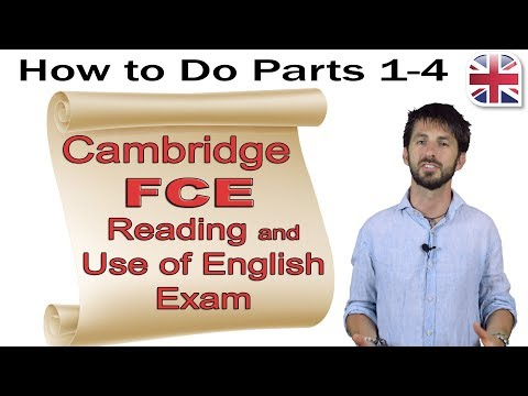FCE (B2 First) Reading And Use Of English Exam (Part One) - How To Do Parts 1-4