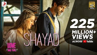 Download Lagu Shayad - Love Aaj Kal | Kartik | Sara | Arushi | Pritam | Arijit Singh mp3
