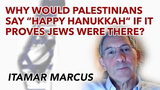 "Why would Palestinians say ""Happy Hanukkah"" if it proves Jews were there?"