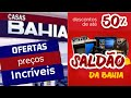 SALDÃO CASAS BAHIA hoje OFERTAS de CELULARES TV ELETRODOMÉSTICOS MÓVEIS CAMAS preços incríveis