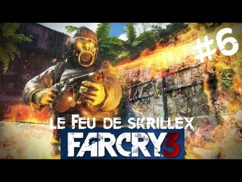 FAR CRY 3 | Let's Play #6: Le Feu de Skrillex !