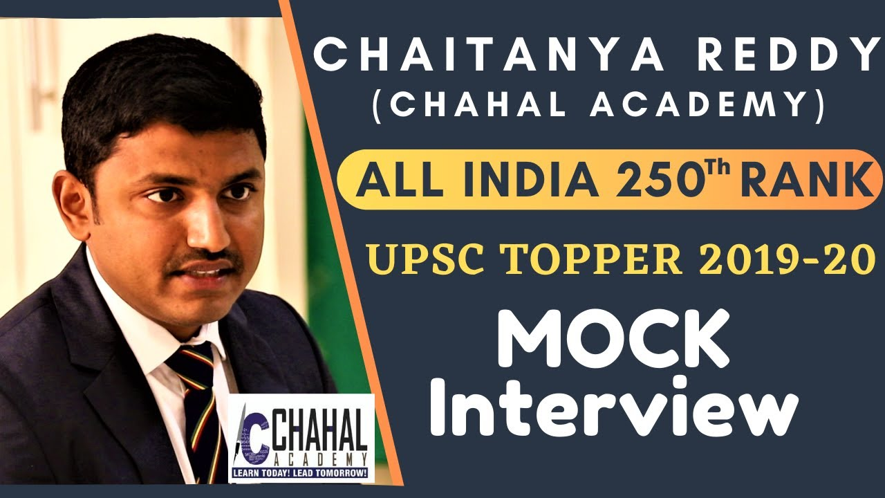 UPSC-2019 Topper-Chaitanya Reddy(All India Rank-250) in UPSC-2019 (Mock Interview by Chahal Academy)