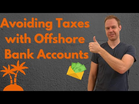 Avoiding taxes with offshore bank accounts [2020]