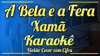Download A Bela e a Fera - Xamã - Karaokê ( Violão cover com cifra ) Mp3 and Videos