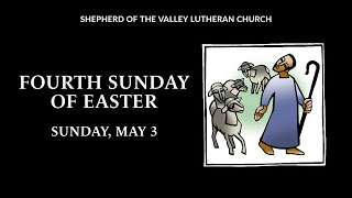 Fourth Sunday of Easter Worship - May 3, 2020