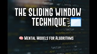 Sliding Window Technique - Algorithmic Mental Models