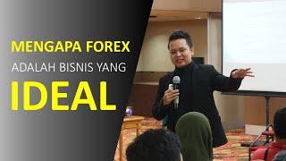 Mengapa Forex Adalah Bisnis yang Sangat Ideal