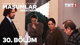 Masumlar Apartmanı 30. Bölüm