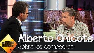 Alberto Chicote sobre el mal estado de los comedores - El Hormiguero 3.0