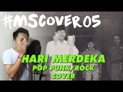 NEW!! Hari Merdeka 17 Agustus 1945 (Pop Punk/Rock Cover) by MSFirmansyah