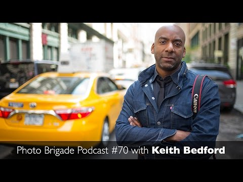 Keith Bedford - Freelancer Transitioning to Staffer - Photo Brigade Podcast #70