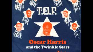 Oscar Harris And The Twinklestars T.O.P.
