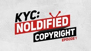 KYC Noldified - ★Are you safe from Copyright?