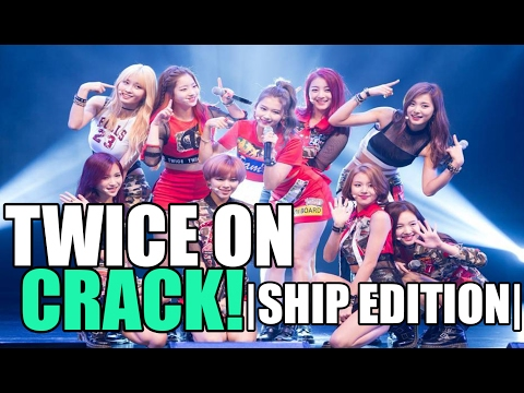TWICE ON CRACK! 5 | SHIP EDITION