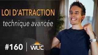 Loi d'attraction - technique avancée - #WUC 160