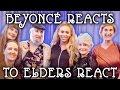 BEYONCÉ REACTS TO ELDERS REACT