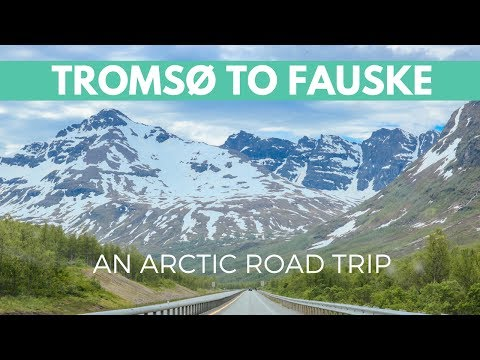 TROMSØ TO FAUSKE // MOVING DAY ROAD TRIP