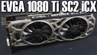 EVGA GTX 1080 Ti SC2 iCX GPU Review