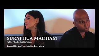 Suraj Hua Madham - Kabhi Khushi Kabhie Gham Cover  |  SamRem Music & Tanzeel Bhaidani Music