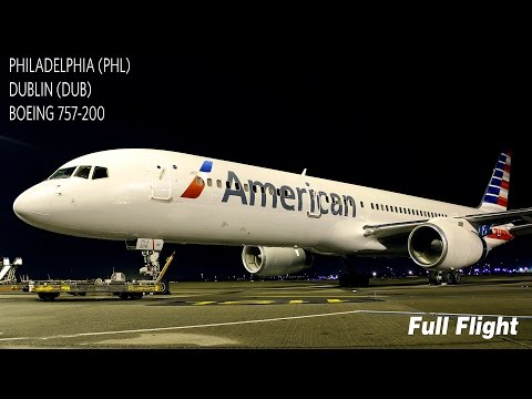 American Airlines Full Flight | Philadelphia To Dublin (AA722) | Boeing 757-200 (with ATC)