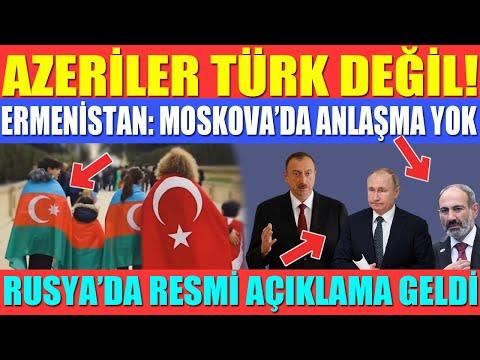 AZERİLER TÜRK DEĞİL! / ERMENİSTAN: MOSKOVA'DA ANLAŞMA YOK / RUSYA'DAN RESMİ AÇIKLAMA GELDİ