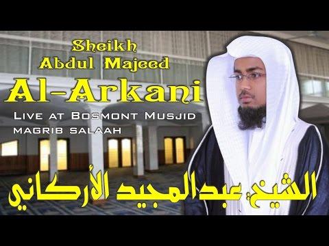 Sheikh Abdul Majeed Al-Arkani الشيخ: عبدالمجيد الأركاني Live at Bosmont Musjid - Magrib Salaah