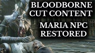 Bloodborne Cut Content :: Maria Restored :: Unseen NPC Working In-Game