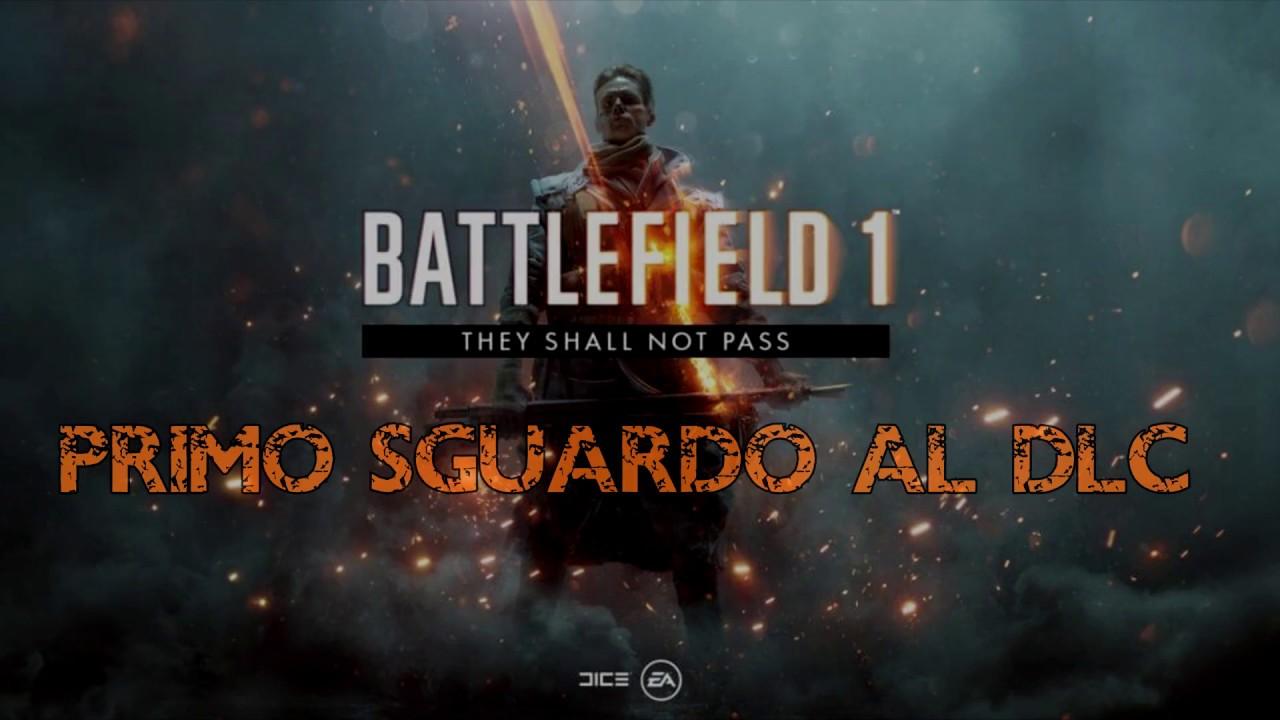 Battlefield 1: They Shall Not Pass - Battlefield 1, ecco ...