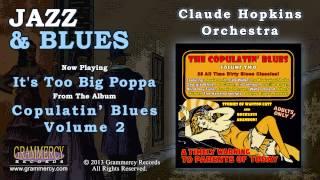 Claude Hopkins Orchestra - It's Too Big Poppa