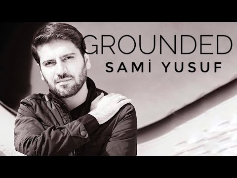 Sami Yusuf - Grounded