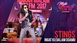 Stings - Ingat Ku Dalam Doamu [Majlis Makan Malam CTC.fm 2017]