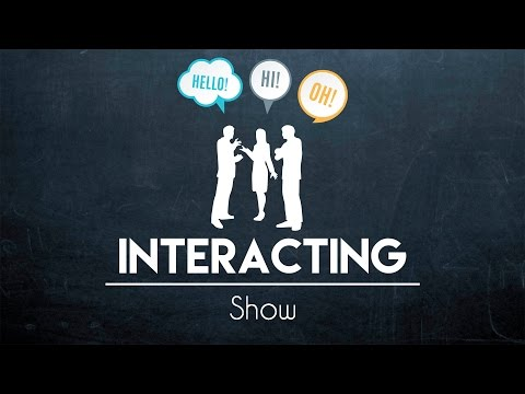 Interacting Show