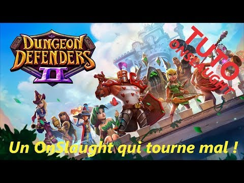 Dungeon Defenders 2 FR : Tuto express  ONSLAUGHT