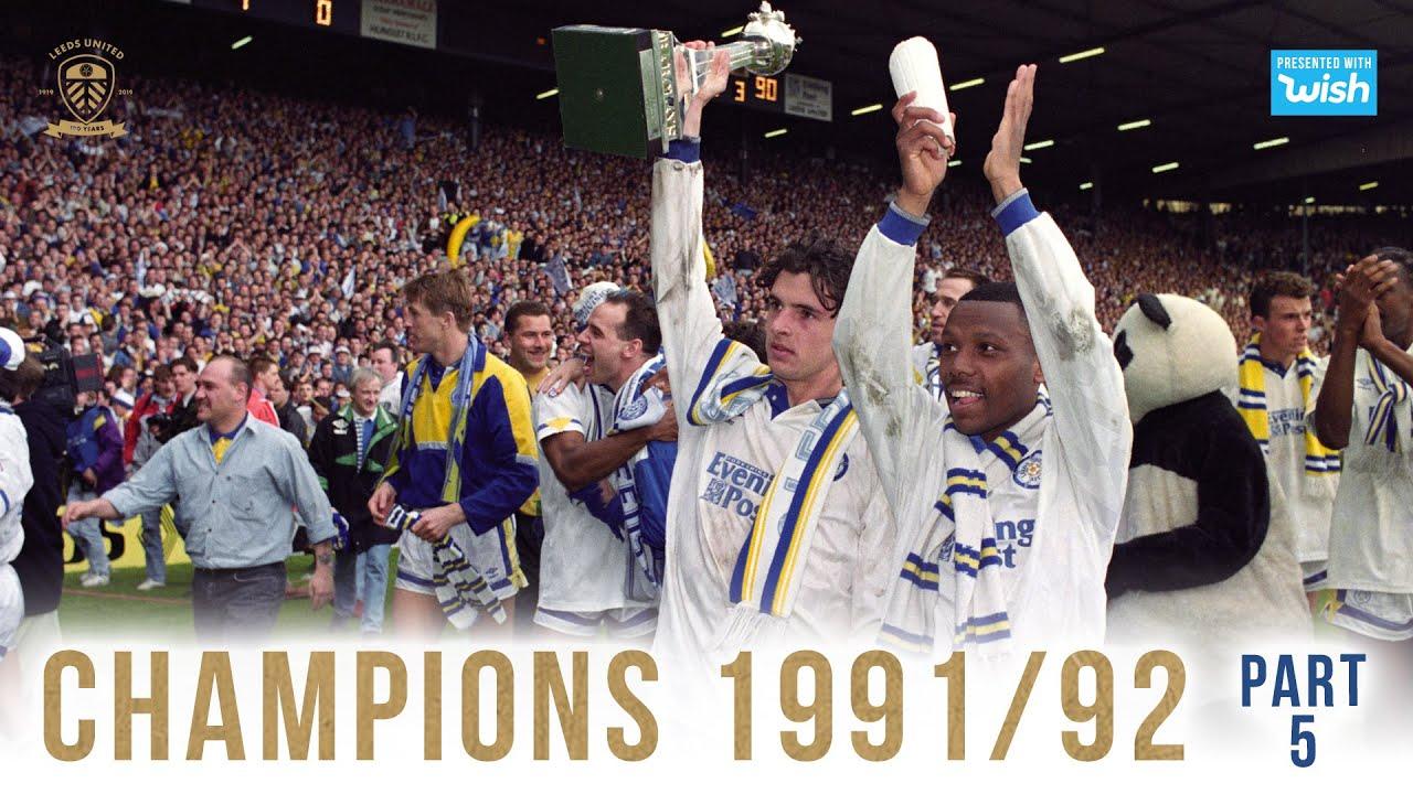 Champions: Leeds United 1991/92 | Part 5/5 - YouTube