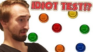 I HAVE TO TAKE THE IDIOT TEST