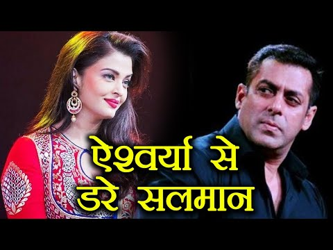 Salman Khan AFRAID of Aishwarya Rai's...