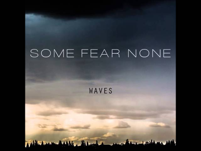 Some Fear None 'WAVES' (Single) 2015