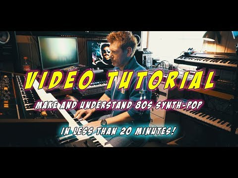 Make an 80s synth-pop track in less than 20 minutes - Video tutorial