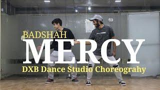 mercy   badshah   dance choreograhy   dxb dance studio