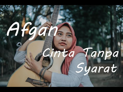 Cinta Tanpa Syarat Afgan Cover By Alya