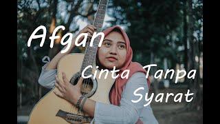 Cinta Tanpa Syarat - Afgan (Cover by Alya )