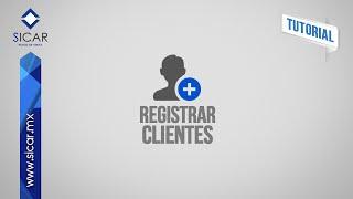Registrar Clientes (SICAR Versión 2.0)