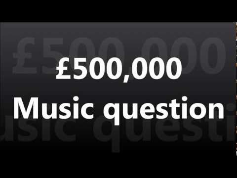 WWTBAM - £500,000 : Music question [UK 2007]