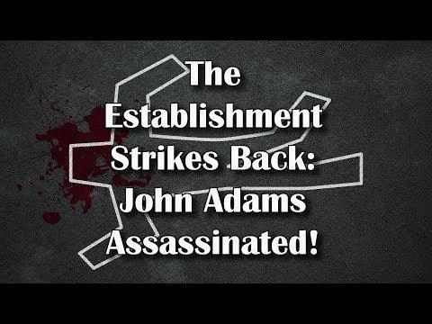 Adams/North: The Establishment Strikes Back: John Adams Assassinated!