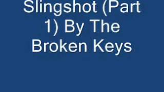 Slingshot (Part 1) By The Broken Keys