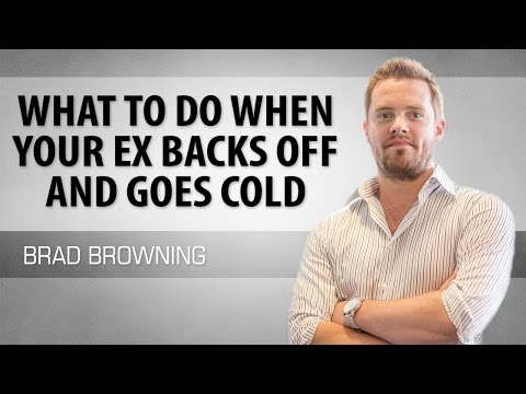 What to Do When Your Ex Backs Away And Goes Cold - YouTube